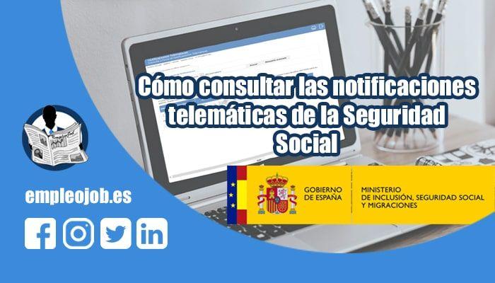 Cómo consultar las notificaciones telemáticas de la Seguridad Social