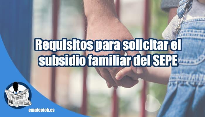 Subsidio familiar del SEPE