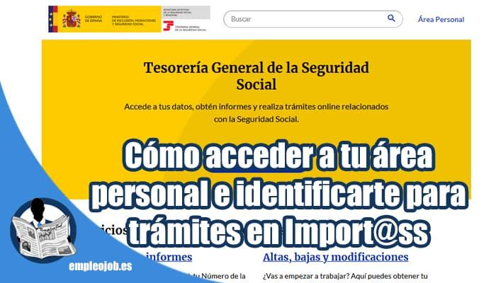 Como acceder a tu area personal e identificarte para tramites import@ss