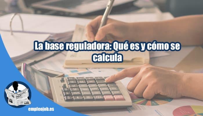 como calcular la base reguladora