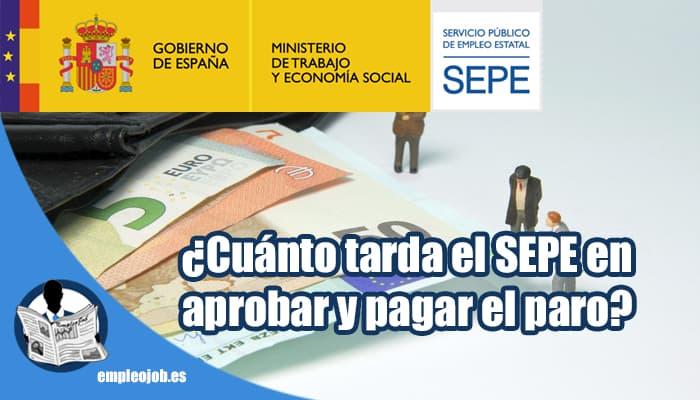 ¿Cuánto tarda el SEPE en aprobar y pagar el paro?
